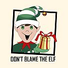 DON'T BLAME THE ELF by Jean Gregory  Evans