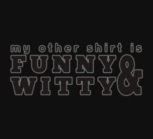 My other shirt is funny & witty Kids Clothes