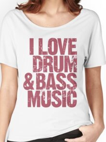 I Love Drum & Bass Lover  Women's Relaxed Fit T-Shirt