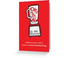 Love Is A Many Blended Thing Greeting Card