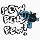Pew pew pew! by digerati