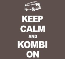 Keep Calm and Kombi on by theDangerz