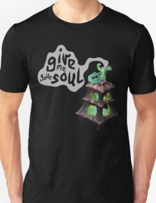 Give me your soul T-Shirt