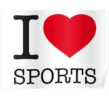 I ♥ SPORTS Poster
