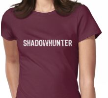 Claim Your Fandom- Shadowhunter Womens Fitted T-Shirt