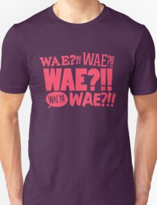 WAE??!! T-Shirt