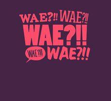 WAE??!! Unisex T-Shirt