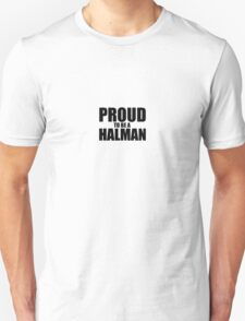 Proud to be a HALMAN T-Shirt
