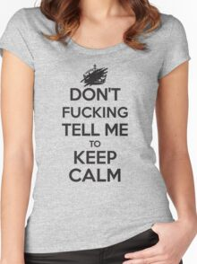 Don't F***ing Tell Me to KEEP CALM - Black Women's Fitted Scoop T-Shirt