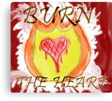 Burn the Heart Canvas Print