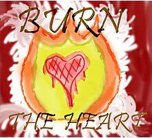Burn the Heart Photographic Print