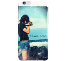 Never Stop Ipone iPhone Case/Skin