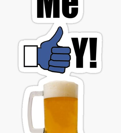 ME LIKEY BEER ! Sticker