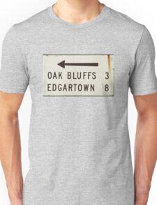 Oak Bluffs Edgartown Road Sign Martha's Vineyard Unisex T-Shirt