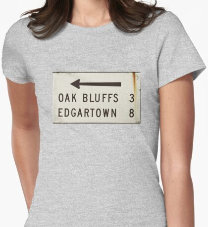 Oak Bluffs Edgartown Road Sign Martha's Vineyard Womens Fitted T-Shirt
