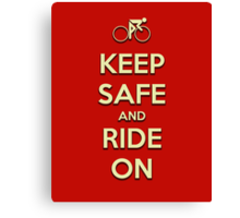 Keep Safe And Ride On Canvas Print