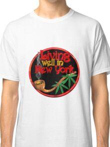 Living well in New York w/ cannabis/marijuana  Classic T-Shirt
