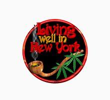 Living well in New York w/ cannabis/marijuana  Unisex T-Shirt