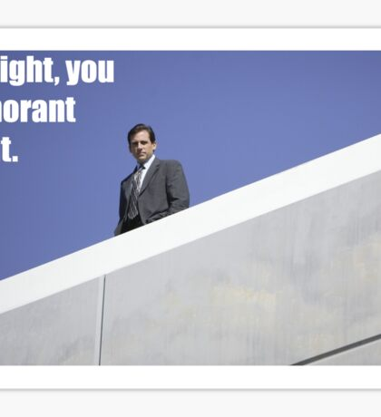 Dwight You Ignorant Slut- The Office Sticker