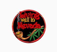 Living well in Nevada w/ cannabis/marijuana  Unisex T-Shirt