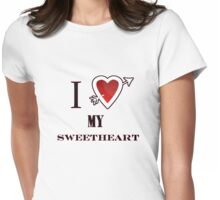 I love my Sweetheart valentines day tee  Womens Fitted T-Shirt