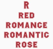 R red romance romantic rose valentines day tee  by Tia Knight