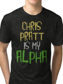 Chris Pratt is My Alpha Tri-blend T-Shirt