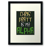 Chris Pratt is My Alpha Framed Print