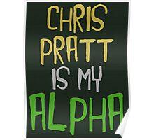 Chris Pratt is My Alpha Poster