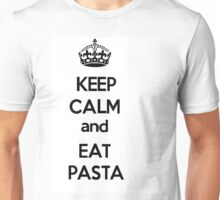 Keep Calm And Eat Pasta Unisex T-Shirt
