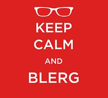 Keep Calm and Blerg Unisex T-Shirt