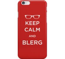Keep Calm and Blerg iPhone Case/Skin