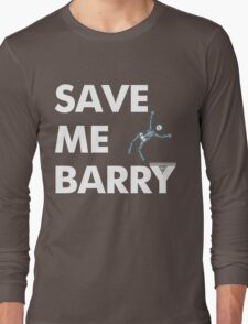 Save Me Barry Long Sleeve T-Shirt