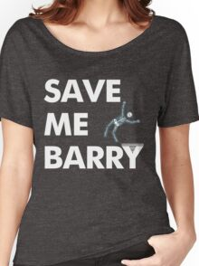 Save Me Barry Women's Relaxed Fit T-Shirt
