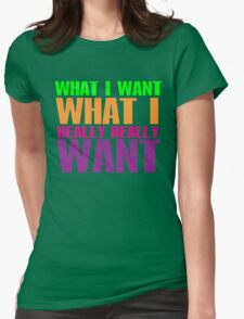 I'll tell what I want.... Womens Fitted T-Shirt