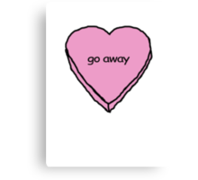 go away Canvas Print
