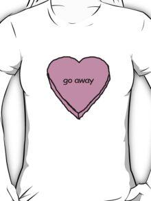 go away T-Shirt