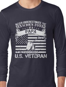 PAPA WHO IS ALSO A U.S. VETERAN Long Sleeve T-Shirt