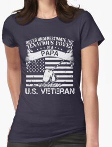 PAPA WHO IS ALSO A U.S. VETERAN Womens Fitted T-Shirt