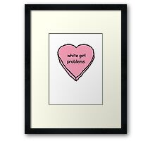 i got white girl problems Framed Print