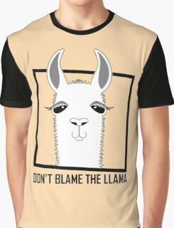 DON'T BLAME THE LLAMA Graphic T-Shirt