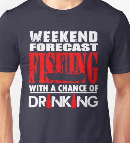 FISHING WITH DRINKING Unisex T-Shirt
