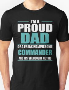 I'M A PROUD DAD OF A FREAKING AWESOME COMMANDER T-Shirt