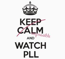 Keep Calm and Pretty little liars by Inzaie
