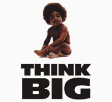 THINK BIG by Sam Wesemael