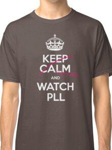 Keep calm and..pretty little liars! (white) Classic T-Shirt