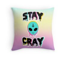 Stay Cray Throw Pillow