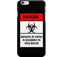 Hazardous Coffee!! iPhone Case/Skin