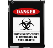 Hazardous Coffee!! iPad Case/Skin