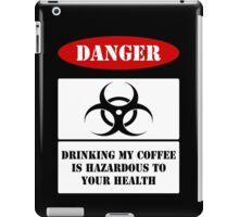 Hazardous Coffee!! iPad Case/Skin